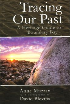 Tracing Our Past ~ A Heritage Guide to Boundary Bay, by Anne Murray